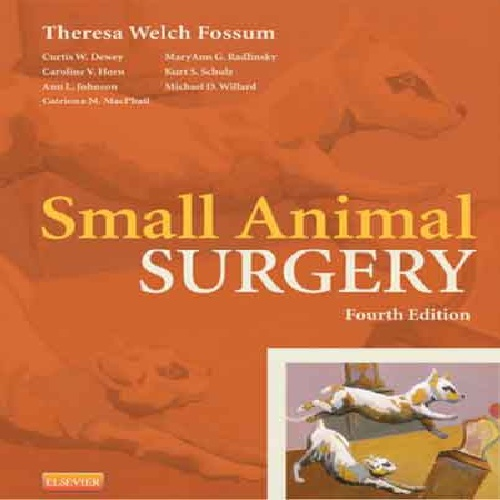 دانلود کتاب جراحی فوزوم Small Animal Surgery, 4th Edition Small Animal, Surgery, Orthopedics & Trauma  by Teresa Weich Fossum